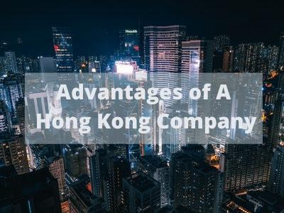 Advantages of A Hong Kong Company