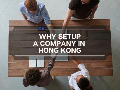 Why Setup a Company in Hong Kong
