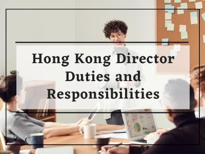 Hong Kong Director Duties and Responsibilities