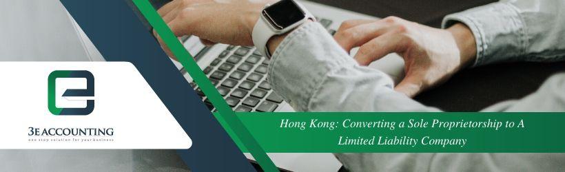 Hong Kong: Converting a Sole Proprietorship to A Limited Liability Company
