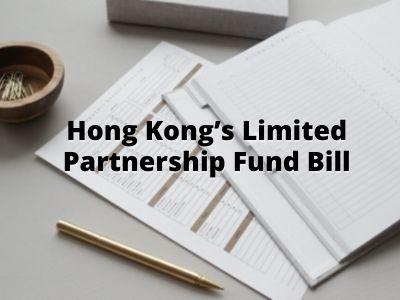 Hong Kong's Limited Partnership Fund Bill