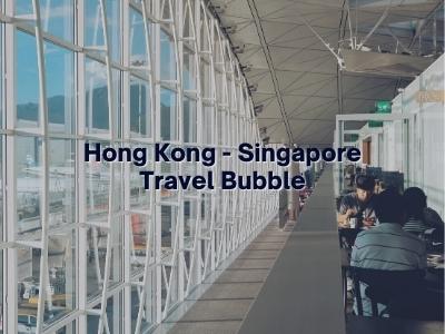 Hong Kong - Singapore Travel Bubble