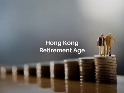 Hong Kong Retirement Age