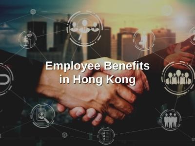 Employee Benefits in Hong Kong