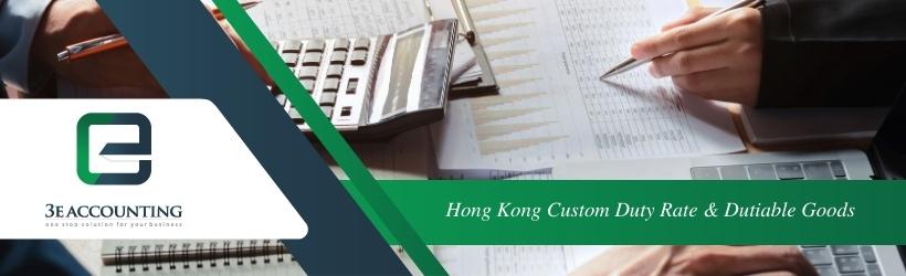 Hong Kong Custom Duty Rate & Dutiable Goods
