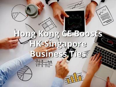Hong Kong CE Boosts HK-Singapore Business Ties